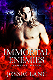 Immortal Enemies: A STANDALONE Vampire Romance (Vampire Mates)