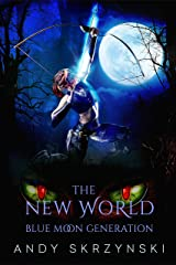 The New World: Blue Moon Generation Kindle Edition