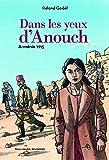 Dans les yeux d'Anouch: Arménie, 1915
