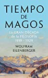 Tiempo de magos: La gran década de la filosofía: 1919-1929 (Pensamiento)