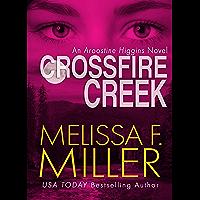 Crossfire Creek (An Aroostine Higgins Novel Book 5)