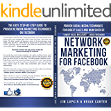 Network Marketing For Facebook: Proven Social Media Techniques For Direct Sales And MLM Success (English Edition)