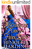 The Mischievous Plan of a Fiery Lady: A Historical Regency Romance Book