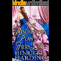 The Mischievous Plan of a Fiery Lady: A Historical Regency Romance Book