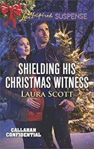 Shielding His Christmas Witness (Callahan Confidential)