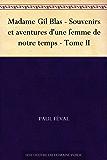 Madame Gil Blas - Souvenirs et aventures d'une femme de notre temps - Tome II