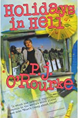 """Holidays in Hell: In Which Our Intrepid Reporter Travels to the World's Worst Places and Asks, """"What's Funny About This?"""" (O'Rourke, P. J.) Kindle Edition"""