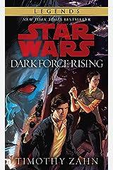 Dark Force Rising: Star Wars Legends (The Thrawn Trilogy) (Star Wars: The Thrawn Trilogy Book 2) Kindle Edition