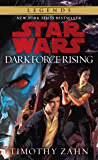 Dark Force Rising: Star Wars Legends (The Thrawn Trilogy) (Star Wars: The Thrawn Trilogy Book 2)
