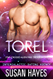 Torel: Star-Crossed Alien Mail Order Brides (Intergalactic Dating Agency)