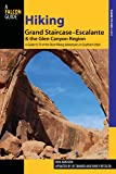 Hiking Grand Staircase-Escalante & the Glen Canyon Region: A Guide To 59 Of The Best Hiking Adventures In Southern Utah (Regional Hiking Series)