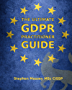 The Ultimate GDPR Practitioner Guide: Demystifying Privacy & Data Protection (English Edition)