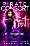 Pirate Consort (Telepathic Space Pirates Book 2)
