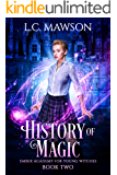 History of Magic (Ember Academy for Young Witches Book 2)