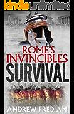 Survival: An epic historical adventure novel (Rome's Invincibles)