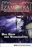 Professor Zamorra 1152 - Horror-Serie: Das Dorf der Verdammten (German Edition)