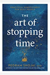 The Art of Stopping Time: Practical Mindfulness for Busy People Kindle Edition