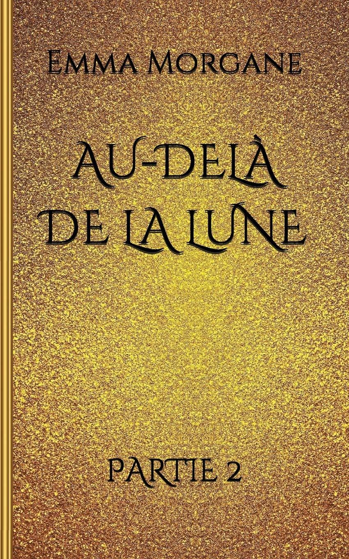 Download Au-delà de la lune: Partie 2 (French Edition) pdf