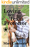 Loving Her Texas Protector: A Texas Lawman Romantic Suspense (Garrison's Law Book 2)