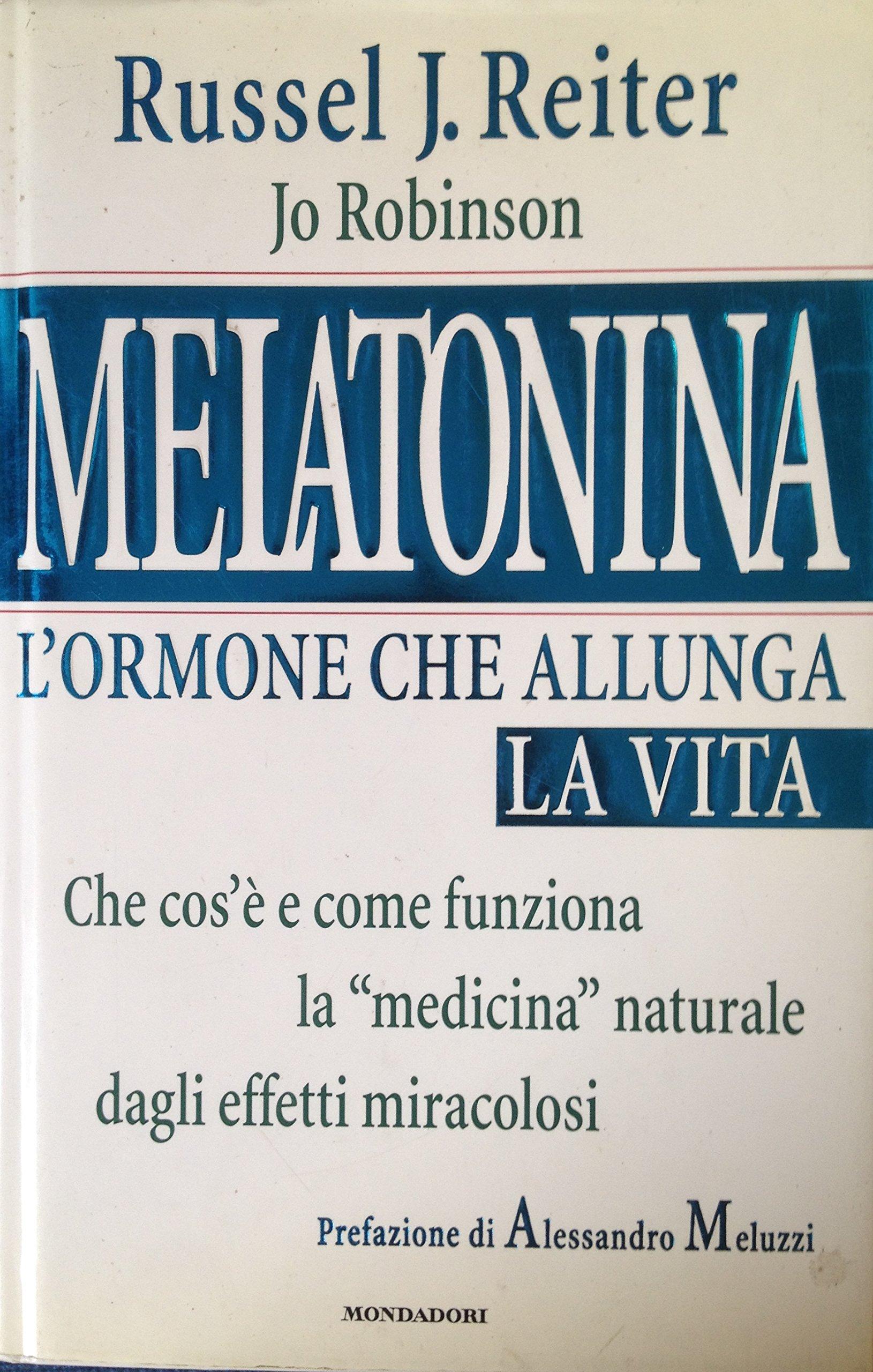 Melatonina, lormone che allunga la vita Ingrandimenti: Amazon.es: Russell Reiter, Jo Robinson: Libros en idiomas extranjeros