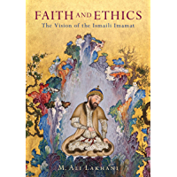 Faith and Ethics: The Vision of the Ismaili Imamat (English Edition)