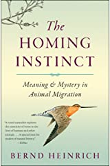 The Homing Instinct: Meaning & Mystery in Animal Migration Kindle Edition