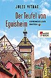 Der Teufel von Eguisheim: Kreydenweiss & Bato ermitteln (Ein Elsass-Krimi 2)