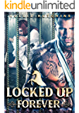 Locked Up Forever