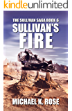 Sullivan's Fire (The Sullivan Saga Book 6)