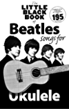 The Little Black Songbook of Ukulele Songs: The Beatles