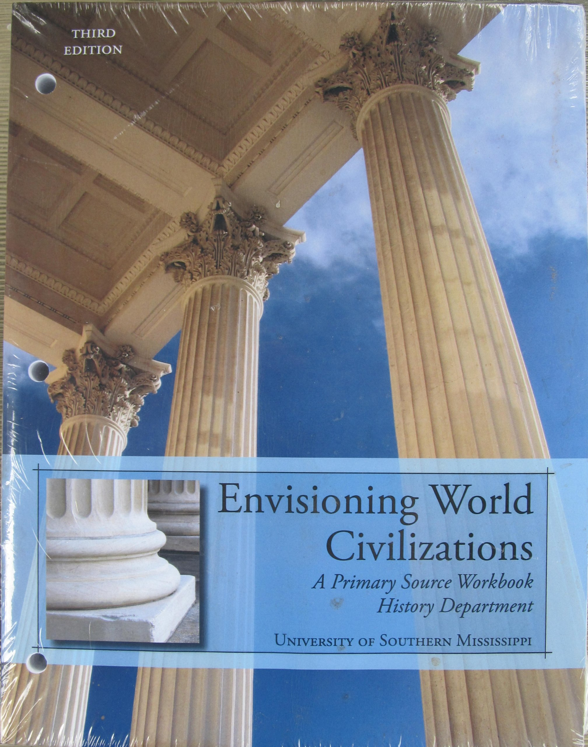 Envisioning World Civilizations 3rd Edition (USM-WORLD HISTORY READER NO  BB) - A Primary Source Workbook History Department University of Southern  ...