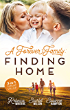 A Forever Family: Finding Home/A Marriage Made in Italy/The Boy Who Made Them Love Again/A Baby to Bind Them