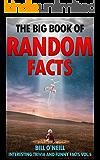 The Big Book of Random Facts Volume 5: 1000 Interesting Facts And Trivia (Interesting Trivia and Funny Facts)