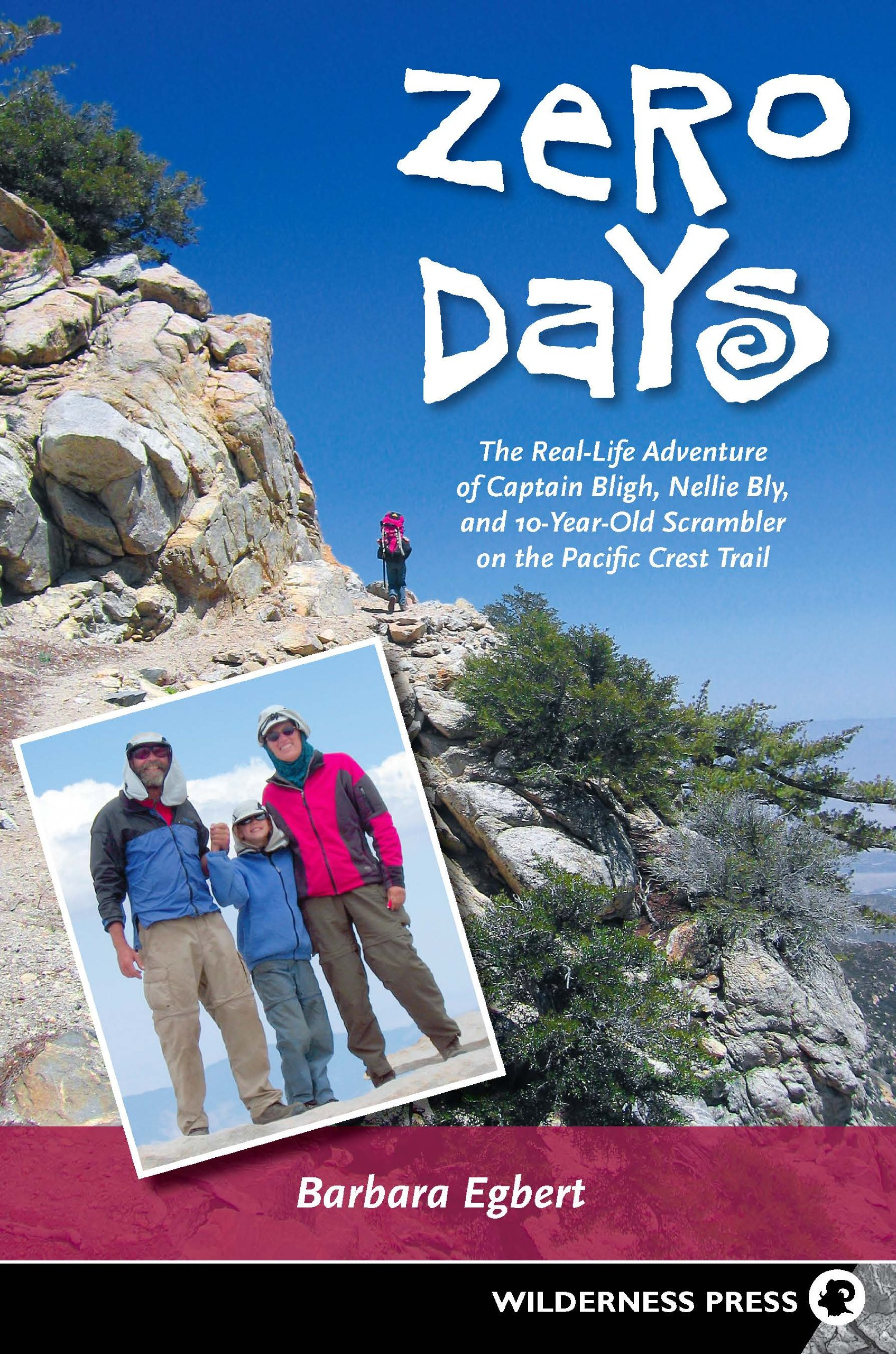 Zero Days: The Real Life Adventure of Captain Bligh, Nellie Bly, and 10-year-old Scrambler on the Pacific Crest Trail ePub fb2 book
