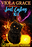 Soul Casting 101 (Hellkitten Chronicles)