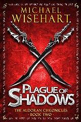 Plague of Shadows (The Aldoran Chronicles: Book 2) Kindle Edition