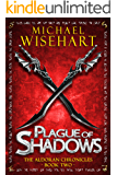 Plague of Shadows (The Aldoran Chronicles: Book 2)