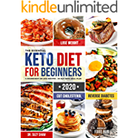 The Essential Keto Diet for Beginners #2020: 5-Ingredient Affordable, Quick & Easy Ketogenic Recipes | Lose Weight, Cut…