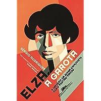 Elza, a garota: A história da jovem comunista que o Partido matou