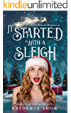It Started With a Sleigh: A Christmas Romance