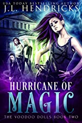 Hurricane of Magic: An Urban Fantasy Action Adventure (The Voodoo Dolls Book 2) Kindle Edition