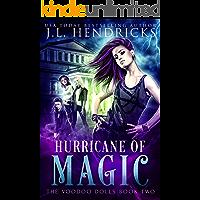 Hurricane of Magic: An Urban Fantasy Action Adventure (The Voodoo Dolls Book 2)