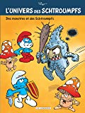 L'Univers des Schtroumpfs - tome 4 - Des Monstres et des Schtroumpfs