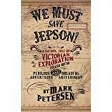 We Must Save Jepson!: (A Novella)