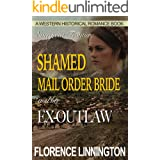 Shamed Mail Order Bride And Her Ex-Outlaw (A Western Historical Romance Book) (Evergreen Frontier)