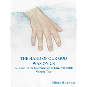THE HAND OF OUR GOD WAS ON US: A Guide for the Interpretation of Ezra-Nehemiah, Volume Two