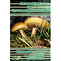Networking for Systems Administrators (IT Mastery Book 5)