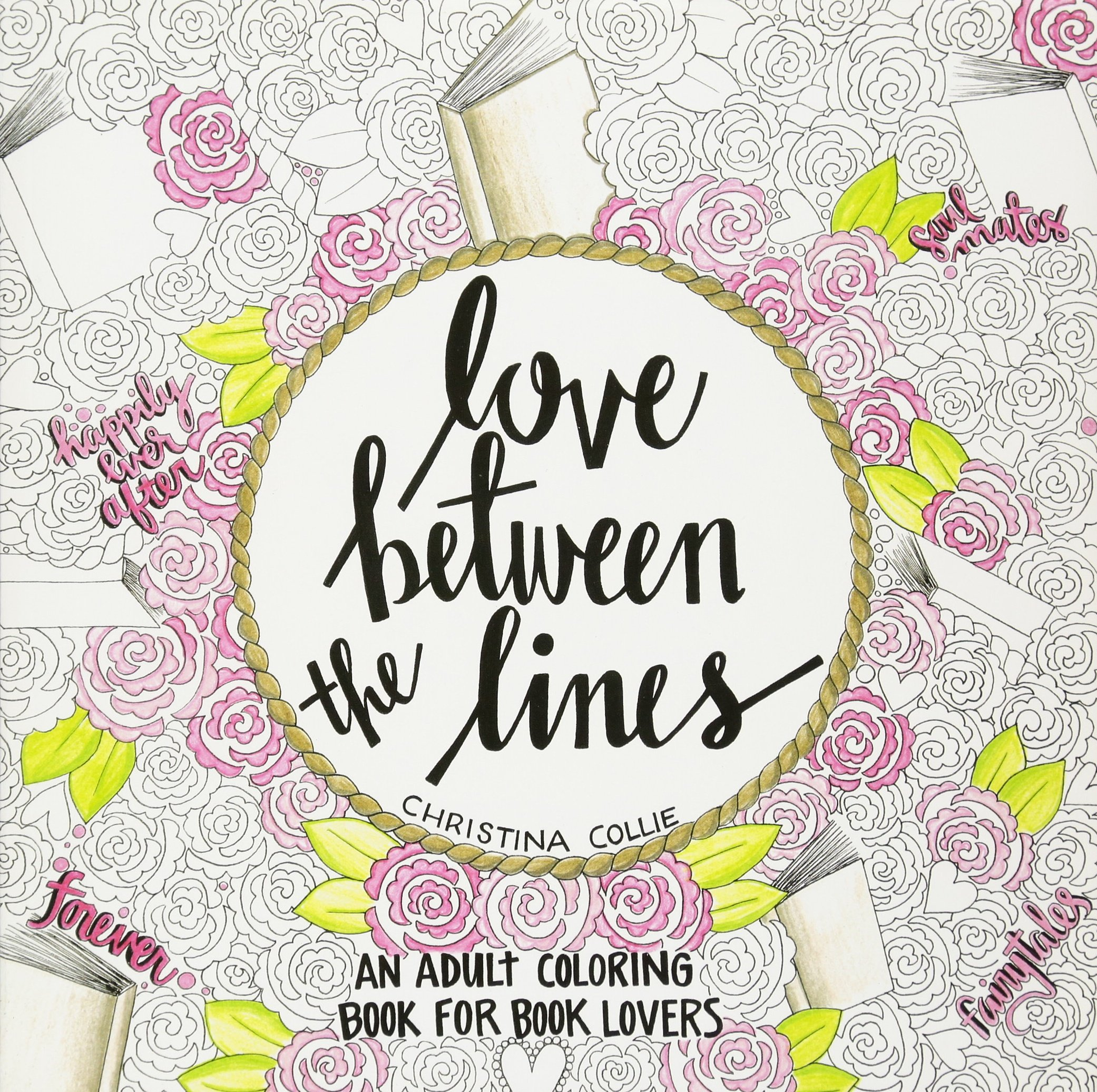 Love Between The Lines An Adult Coloring Book For Lovers Christina Collie 9781455598687 Amazon Books