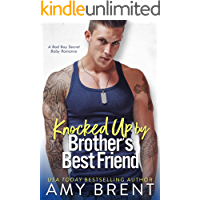 Knocked Up by Brother's Best Friend : A Bad Boy Secret Baby Romance