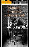 Profumo d'America e altri racconti